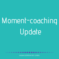 Kagan Moment-coaching, Update